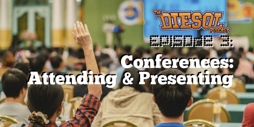 DIESOL Episode 3 - Conferences: Attending & Presenting